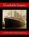 Unsinkable Vampire (Begotten Bloods) - Kristin King