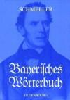 Bayerisches Wörterbuch - Johann Andreas Schmeller