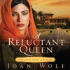 A Reluctant Queen: The Love Story of Esther (Audio) - Joan Wolf, Brooke Sanford, Brooke Heldman
