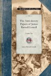 The Anti-slavery Papers of James Russell Lowell - James Russell Lowell
