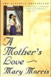 A Mother's Love - Mary Morris