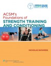 ACSM's Foundations of Strength Training and Conditioning - American College of Sports Medicine, Nicholas Ratamess