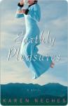 Earthly Pleasures - Karen Neches