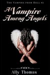 A Vampire Among Angels - Ally Thomas