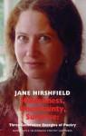 Hiddenness, Uncertainty, Surprise: Three Generative Energies of Poetry - Jane Hirshfield