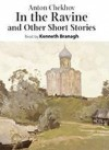 In the Ravine: And Other Short Stories - Anton Chekhov, Kenneth Branagh