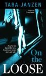 On the Loose (Steele Street #7) - Tara Janzen