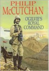 Ogilvie's Royal Command - Philip McCutchan