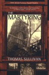 The Martyring - Thomas Sullivan