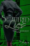"""Scattered Lies """"Where Lies are the reality of the truth"""" (Scattered Lies Part One) - Madison"""