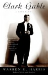 Clark Gable: A Biography - Warren G. Harris