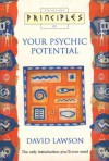 Principles Of Your Psychic Potential (Principles Of ...) - David Lawson