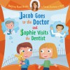Helping Hand Books: Jacob Goes to the Doctor and Sophie Visits the Dentist - Sarah Ferguson, Ian Cunliffe