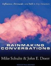 Rainmaking Conversations: Influence, Persuade, and Sell in Any Situation - Mike Schultz, John E. Doerr, Paul Boehmer