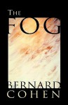 The Fog - Bernard Cohen