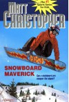 Snowboard Maverick: Can a skateboard pro conquer the slopes? (Matt Christopher Sports Classics) - Matt Christopher, The #1 Sports Writer for Kids
