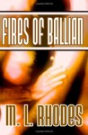 Fires Of Ballian - M.L. Rhodes
