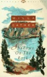 Shadows on the Rock: Reissue - Willa Cather
