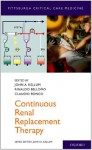Continuous Renal Replacement Therapy (Pittsburgh Critical Care Medicine) - John Kellum, Rinaldo Bellomo, Claudio Ronco