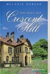 Das Haus auf Crescent Hill - Melanie Dobson