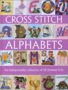Cross Stitch Alphabets - Sue Cook, Claire Crompton, Maria Diaz, Caroline Palmer, Susan Penny, Helen Philipps, Lesley Teare, Anne Wilson, Lucie Heaton
