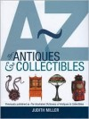 A-Z of Antiques & Collectibles - Judith H. Miller