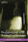 Suggestion and Auto-Suggestion - William W. Atkinson