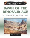 Dawn of the Dinosaur Age: The Late Triassic & Early Jurassic Epochs - Thom Holmes