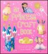 My Princess Craft Book - Parragon Publishing