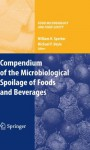 Compendium of the Microbiological Spoilage of Foods and Beverages (Food Microbiology and Food Safety) - William H. Sperber, Michael P. Doyle