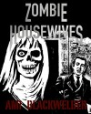 Zombie Housewives - Ami Blackwelder