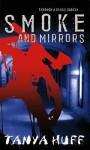Smoke and Mirrors - Tanya Huff
