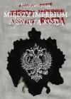 Między imperium a świętą Rosją - Mirosław Tryczyk