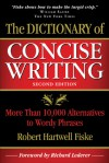 The Dictionary of Concise Writing: More Than 10,000 Alternatives to Wordy Phrases - Robert Hartwell Fiske, Richard Lederer