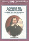 Samuel de Champlain: Explorer of the Great Lakes Region and Founder of Quebec - Josepha Sherman, Eileen Stevens