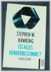 Ist alles vorherbestimmt? : sechs Essays - Stephen Hawking, Hainer Kober