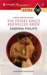 The Desert King's Bejewelled Bride - Sabrina Philips