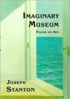 Imaginary Museum: Poems on Art - Joseph Stanton