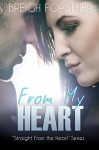 From My Heart (Straight from the Heart Book 2) - Breigh Forstner