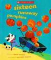 Sixteen Runaway Pumpkins - Dianne Ochiltree