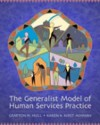 The Generalist Model of Human Services Practice [With Infotrac] - Grafton H. Hull Jr., Karen K. Kirst-Ashman