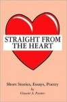 Straight from the Heart: Short Stories, Essays, Poetry - Vincent Punter