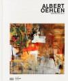 Albert Oehlen - Christoph Schreier, Stephan Berg, John Corbett