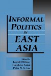 Informal Politics in East Asia - Lowell Dittmer