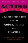 Acting: Advanced Techniques for the Actor, Director, and Teacher - Terry Schreiber, Mary Beth Barber, Edward Norton