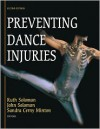 Preventing Dance Injuries-2nd Edition - Ruth Solomon, John Solomon, Sandra Cerny Minton