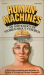 Human Machines: An Anthology of Stories about Cyborgs - Thomas N. Scortia, George Zebrowski