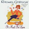 It Must Be Love (Unabridged Audiobook) - Rachel Gibson, Rebecca Tripp