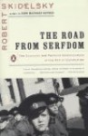 The Road from Serfdom: The Economic and Political Consequences of the End of Communism - Robert Skidelsky