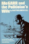 McGarr And The Politician's Wife (Peter McGarr Mystery, #1) - Bartholomew Gill